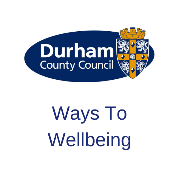 Durham County Council – Ways to Wellbeing